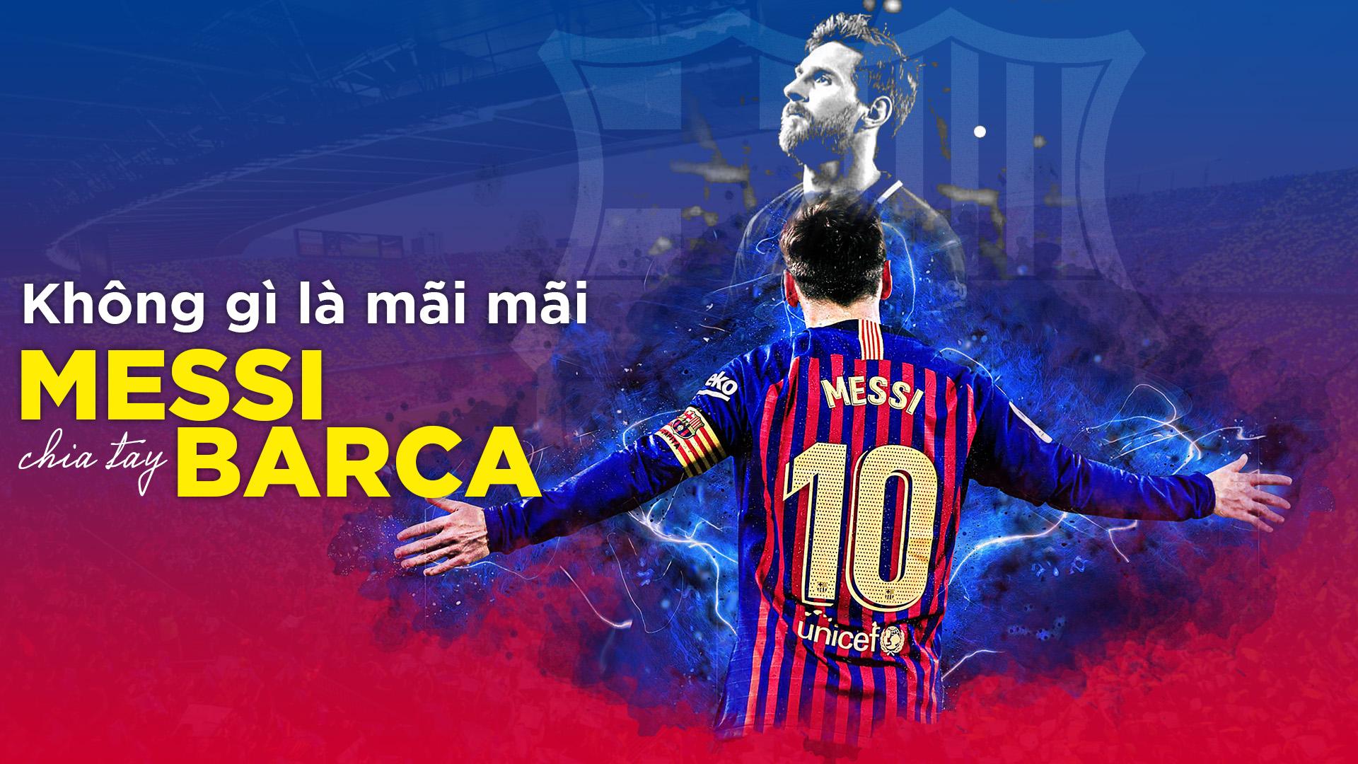 Không gì là mãi mãi, và Messi chia tay Barca -0