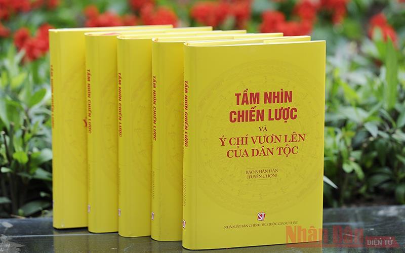"""Báo Nhân Dân ra mắt sách """"Tầm nhìn chiến lược và ý chí vươn lên của dân tộc"""" -0"""